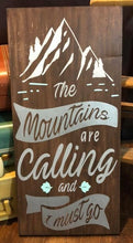 The Mountains Are Calling and I Must Go - Sawdust & Swirls