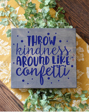Throw Kindness Around Like Confetti - Sawdust & Swirls