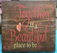 Together Is a Beautiful Place to Be - Sawdust & Swirls