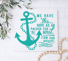 We Have This Hope As An Anchor For The Soul - Sawdust & Swirls