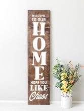Chaos Home Tall Porch Sign - Sawdust & Swirls