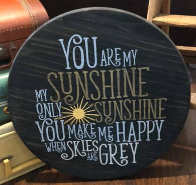You Are My Sunshine - Sawdust & Swirls