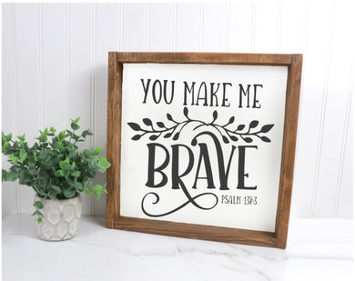 You Make Me Brave - Sawdust & Swirls