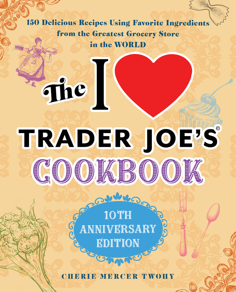 I Love Trader Joe's - Cookbook