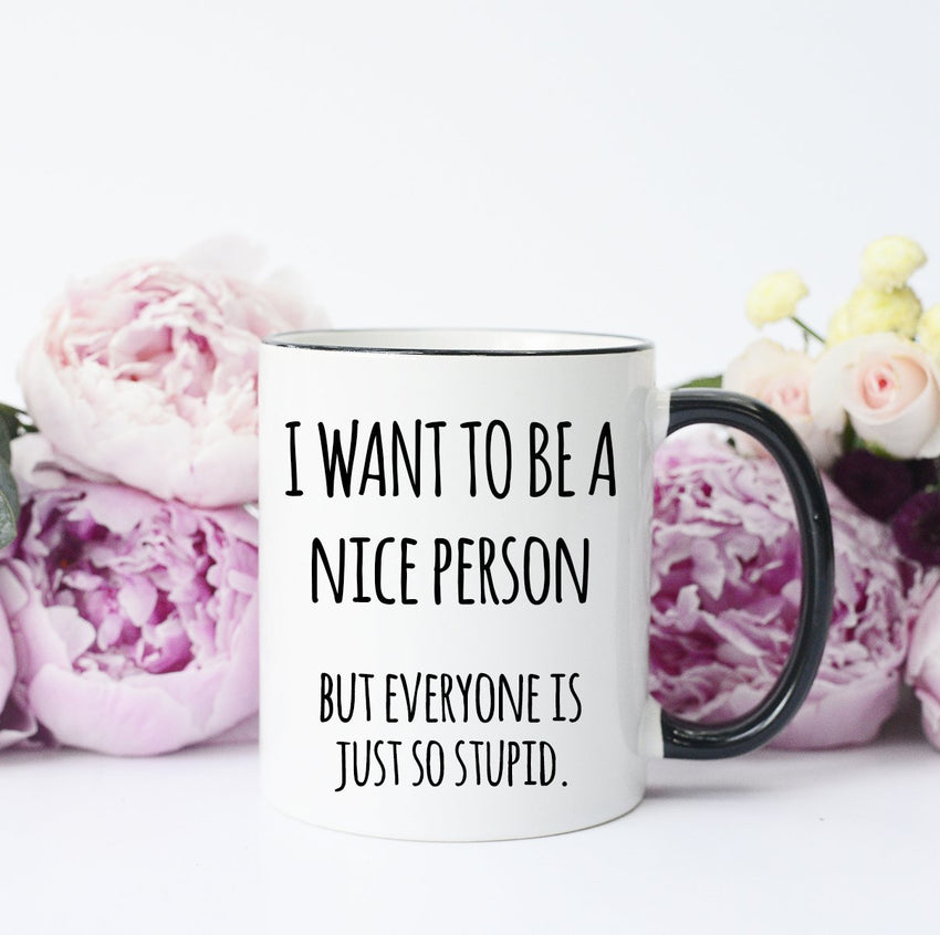 I want to be a nice person coffee mug