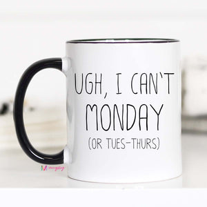I can't Monday coffee mug