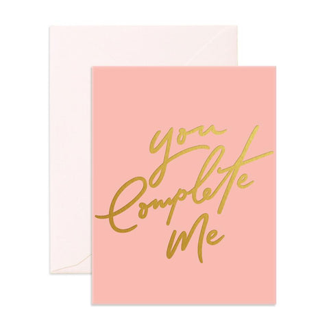 You Complete Me Greeting Card - Min. of 6 per style