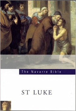 The Navarre Bible: St Luke