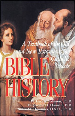 Biblical History: A Textbook of the Old and New Testament for Catholic Schools