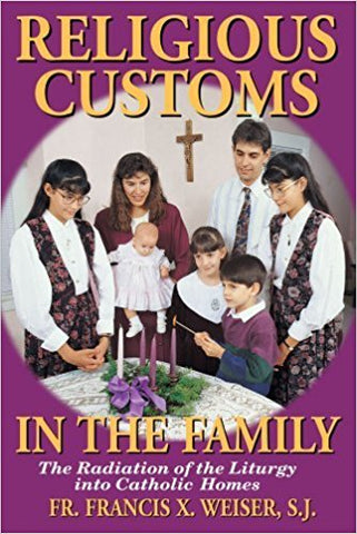 Religious Customs in the Family: The Radiation of the Liturgy into Catholic Homes