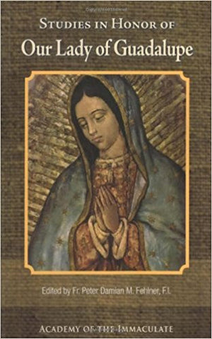 Studies in Honor of Our Lady of Guadalupe