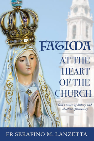 Fatima at the heart of the Church: God's vision of history and oblative spirituality