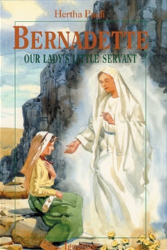 Bernadette, Our Lady's Little Servant