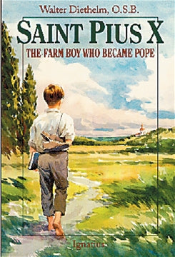 Saint Pius X The Farm Boy Who Became Pope