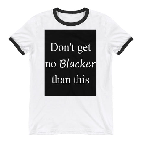 No Blacker than This Ringer T-Shirt