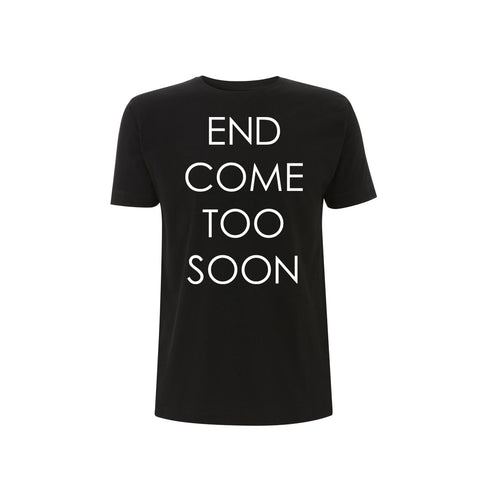 'End Come Too Soon' Black T-Shirt