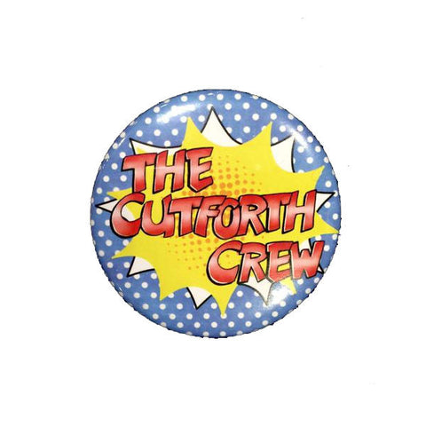 'Cutforth Crew' Large Badge