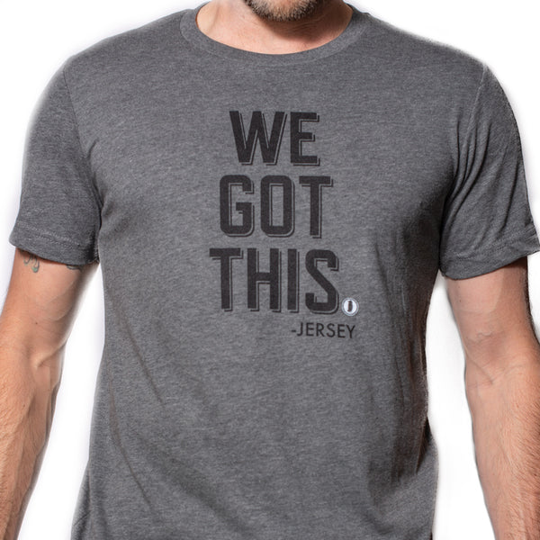 "Limited ""We Got This"" T-Shirt"