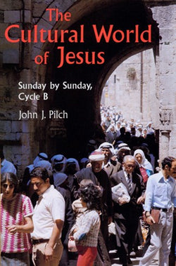 The Cultural World Of Jesus: Sunday By Sunday, Cycle B - NN2287