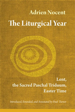 The Liturgical Year Volume 2: Lent, the Sacred Paschal-NN3570