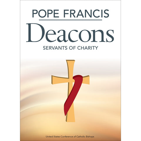 Pope Francis Deacons: Servants of Charity YB7583