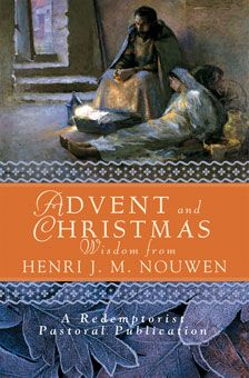 Advent and Christmas: Wisdom form Henri J. M. Nouwen - NJ12187