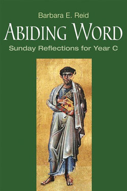 Abiding Word-Sunday Reflections for Year C-NN3313