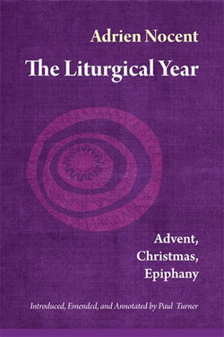 The Liturgical Year Volume 1: Advent, Christmas, Epiphany NN3569