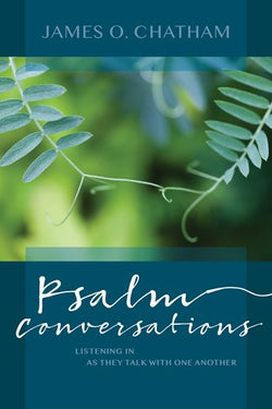 Psalms Conversations: Listening In as They Talk with One Another- NN4460
