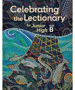 Celebrating the Lectionary for Junior High Year B - OW15724