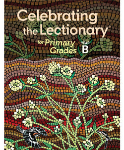 Celebrating the Lectionary for Primary Grades Year B - OW15700