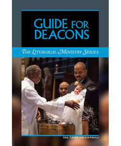 Guide for Deacons: The Liturgical Ministry Series - OWELDEA