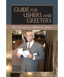 Guide for Ushers and Greeters: The Liturgical Ministry Series - OWELUG