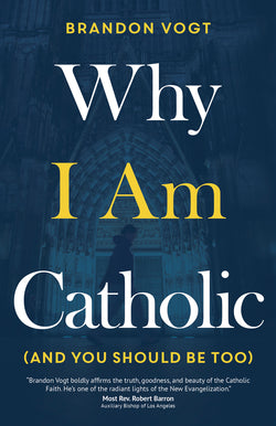 Why I Am Catholic (and You Should Be Too) EZ17673
