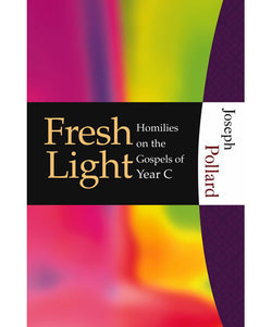 Fresh Light: Homilies on the Gospels of Year C - OWHFFLC
