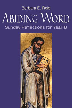 Abiding Word - Sunday Reflections for Year B - NN3312