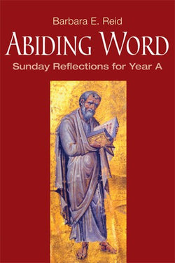 Abiding Word - Sunday Reflections for Year A - NN3314