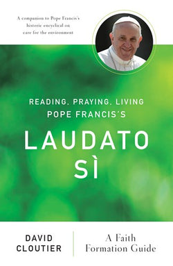 Reading, Praying, Living Pope Francis's Laudato Sì - NN47547