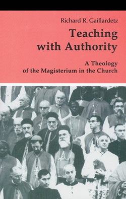 Teaching with Authority - A Theology of the Magisterium in the Church - NN55290