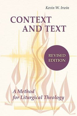 Context and Text - A Method for Liturgical Theology, Revised Edition - NN8037