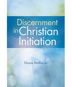 Discernment in Christian Initiation - OWDCI