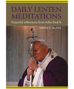 Daily Lenten Meditations: Prayerful Reflections from John Paul II - OWDLM