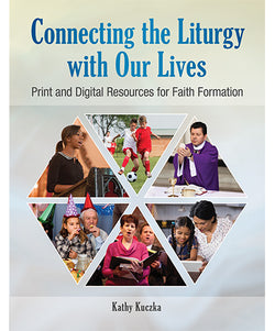 Connecting the Liturgy with Our Lives - OWECLLC