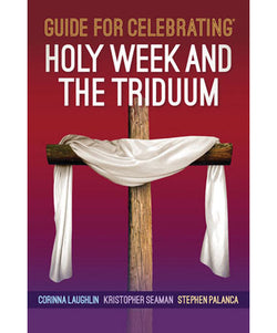 Guide for Celebrating Holy Week and the Triduum - OWEGCHWT
