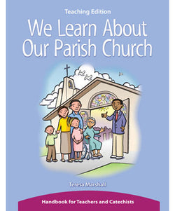 We Learn About Our Parish Church Teaching Edition - OWEWLPCT