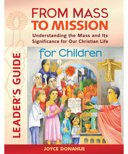 From Mass to Mission for Children Leader's Guide - OWFMMCL