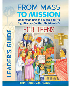 From Mass to Mission for Teens Leader's Guide - OWFMMTL