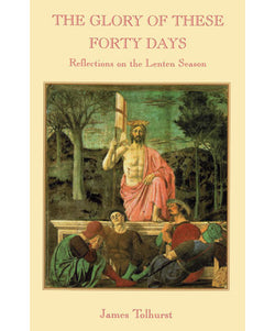 The Glory of These Forty Days - OWGFORTY