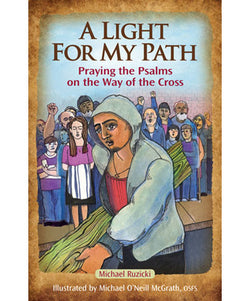 A Light for My Path: Praying the Psalms on the Way of the Cross - OWLMP
