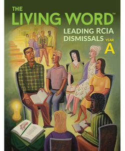 The Living Word: Leading RCIA Dismissals Year A - OWLWLDA